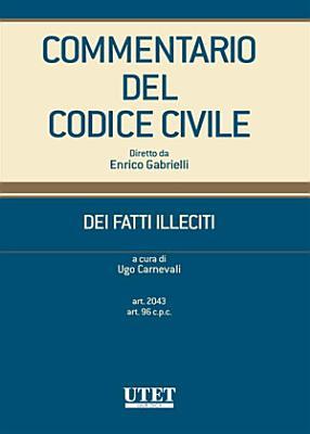 DEI FATTI ILLECITI  art 2043 art  96c p c   volume 1 PDF