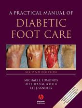 A Practical Manual of Diabetic Foot Care: Edition 2