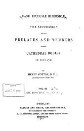 Fasti Ecclesiæ Hibernicæ: The Succession of the Prelates and Members of the Cathedral Bodies in Ireland, Volume 3