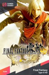 Final Fantasy Type-0 HD - Strategy Guide