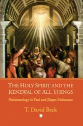 The Holy Spirit and the Renewal of All Things PDF