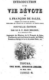 Introduction A La Vie Dévote De S. François De Sales, Évêque Et Prince De Genève, Fondateur De L'Ordre De La Visitation De Sainte Marie