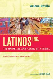 Latinos, Inc.: The Marketing and Making of a People