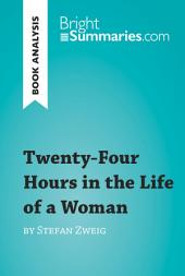 Twenty-Four Hours in the Life of a Woman by Stefan Zweig (Book Analysis): Detailed Summary, Analysis and Reading Guide