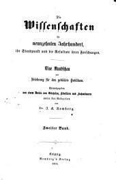 Die Wissenschaften im neunzehnten Jahrhundert, ihr Standpunkt und die Resultate ihrer Forschungen: eine Rundschau zur Belehrung für das gebildete Publikum, Band 2