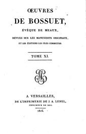 Oeuvres completes de Bossuet, évéque de Meaux: revues sur les manuscrits originaux, et les éditions les plus corrects, Volume11