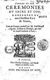 L' Ordre et les ceremonies du sacre et couronnement du tres-Chrestien Roy de France, Latin et François, traduict par M. René Benoist...