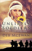 Unlikely Soldiers Book One