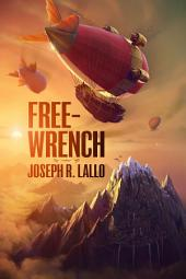Free-Wrench: Volume 1