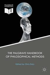 The Palgrave Handbook of Philosophical Methods