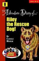 Heroes   Helpers Adventure Diaries  8 Riley  the Rescue Dog  PDF