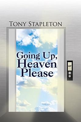 Going Up  Heaven Please
