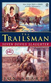 Trailsman #247, The:: Seven Devils Slaughter