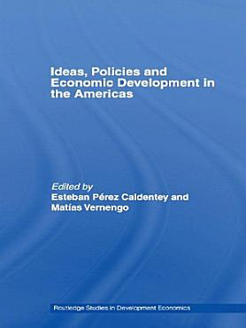 Ideas  Policies and Economic Development in the Americas PDF