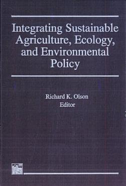 Integrating Sustainable Agriculture  Ecology  and Environmental Policy PDF