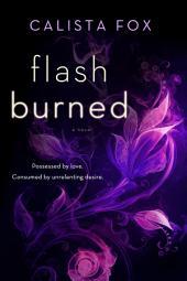 Flash Burned: A Novel