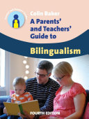A Parents' and Teachers' Guide to Bilingualism