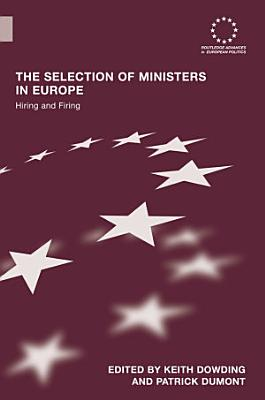 The Selection of Ministers in Europe PDF