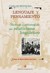 Lenguaje y pensamiento: Tácticas y estrategias del relativismo linguístico