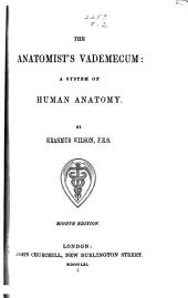 The Anatomist's Vade Mecum: A System of Human Anatomy
