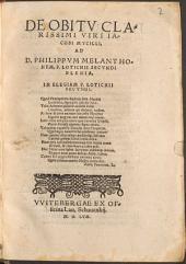 De Obitu Clarissimi Viri Iacobi Mycilli, Ad D. Philippum Melanthonem, P. Lotichii Secundi Elegia