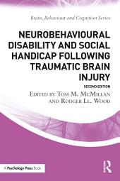 Neurobehavioural Disability and Social Handicap Following Traumatic Brain Injury: Edition 2
