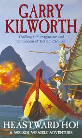 Welkin Weasels (6): Heastward Ho!