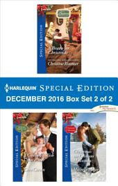 Harlequin Special Edition December 2016 Box Set 2 of 2: A Bravo for Christmas\A Cowboy's Wish Upon a Star\Christmas on Crimson Mountain