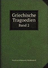 Griechische Tragoedien: Band 0