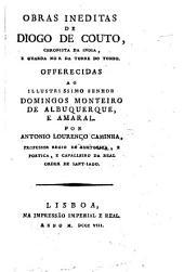 Obras ineditas de Diogo de Couto, chronista da India, e guarda mor da Torre do Tombo