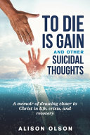 To Die Is Gain And Other Suicidal Thoughts