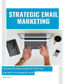 Strategic Email Marketing: Fascinating Email Marketing Tips That Can Help Your Business Grow