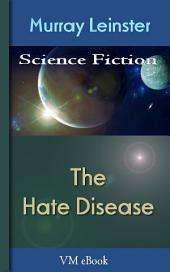 The Hate Disease: Leinster'S Science Fiction