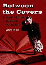 Between the Covers, A Revue of Books Related to Will Rogers