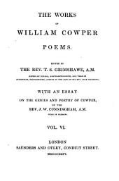 "The Life and Works of William Cowper: Now First Completed by the Introduction of His ""Private Correspondence."", Volume 6"