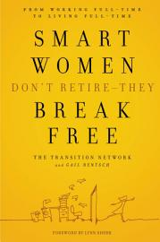 Smart Women Don T Retire    They Break Free