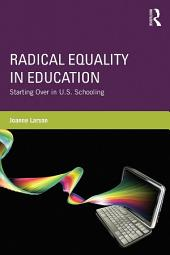 Radical Equality in Education: Starting Over in U.S. Schooling