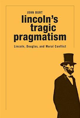 Lincoln s Tragic Pragmatism