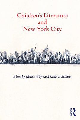 Children   s Literature and New York City PDF