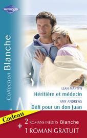 Héritière et médecin - Défi pour un don Juan - Rencontre à l'hôpital (Harlequin Blanche)