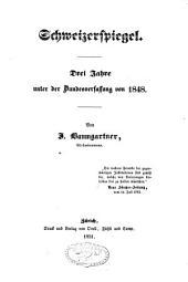 Schweizerspiegel: drei Jahre unter der Bundesverfassung von 1848