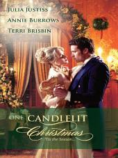 One Candlelit Christmas: Christmas Wedding Wish\The Rake's Secret Son\Blame It on the Mistletoe