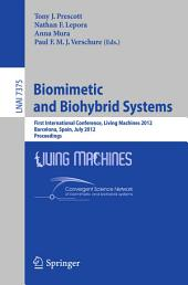 Biomimetic and Biohybrid Systems: First International Conference, Living Machines 2012, Barcelona, Spain, July 9-12, 2012, Proceedings