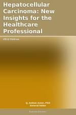 Hepatocellular Carcinoma: New Insights for the Healthcare Professional: 2012 Edition