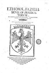 F. Thomae Fazelli Siculi or. Praedicatorum De rebus Siculis decades duae. Nunc primum in lucem editae. His accessit totius operis index locupletissimus