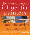 The World s Most Influential Painters and the Artists They Inspired PDF