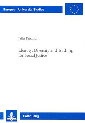 Identity  Diversity and Teaching for Social Justice
