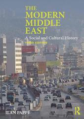 The Modern Middle East: A Social and Cultural History, Edition 3
