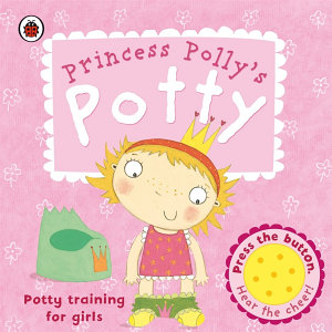 Princess Polly s Potty  A Ladybird potty training book Book