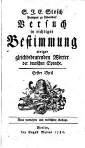 Versuch in richtiger Bestimmung einiger gleichbedeutenden Wörter der deutschen Sprache: Band 1